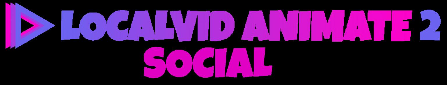 LocalVid Animate Social 2
