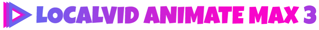 LocalVid Animate MAX 3